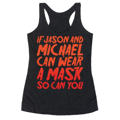 If Jason and Michael Can Wear A Mask So Can You Parody White Print Racerback Tank Top