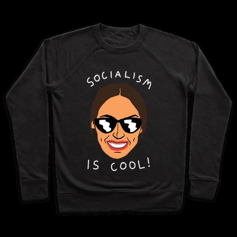 Socialism Is Cool Alexandria Ocasio-Cortez Pullover