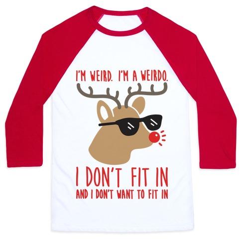 I'm A Weirdo Rudolph Baseball Tee