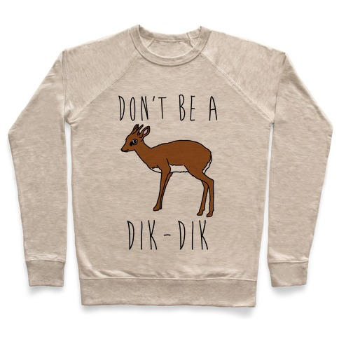 Don't Be A Dik-Dik Pullover