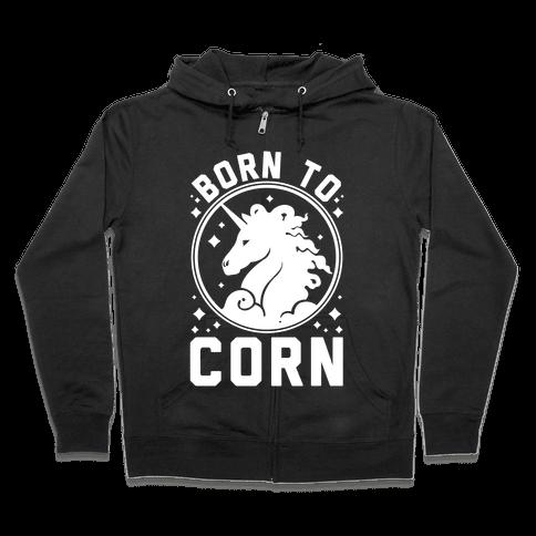 Born to Corn Zip Hoodie