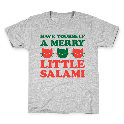 Have Yourself A Merry Little Salami Kids T-Shirt