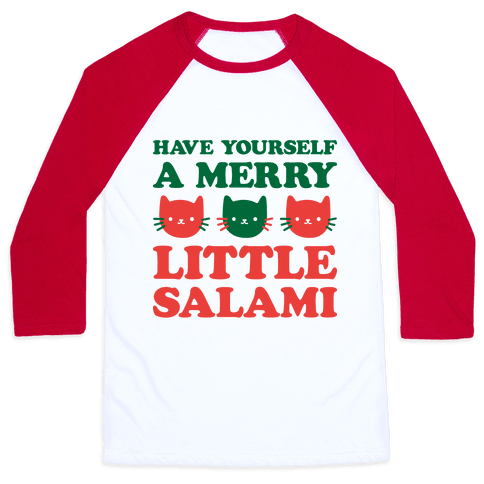 Have Yourself A Merry Little Salami Baseball Tee