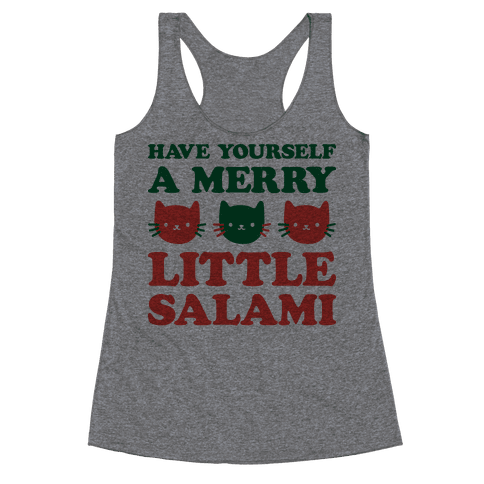 Have Yourself A Merry Little Salami Racerback Tank Top