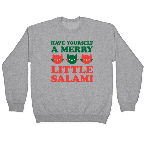 Have Yourself A Merry Little Salami Pullover