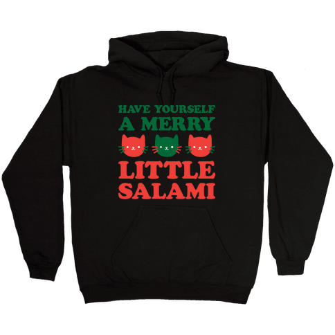 Have Yourself A Merry Little Salami Hooded Sweatshirt