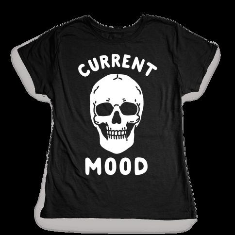 Current Mood: Dead Womens T-Shirt
