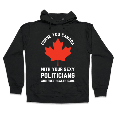 Curse You Canada Hooded Sweatshirt