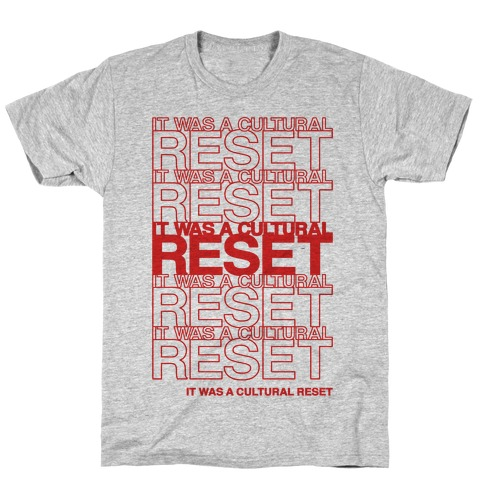 It Was A Cultural Reset Parody T-Shirt