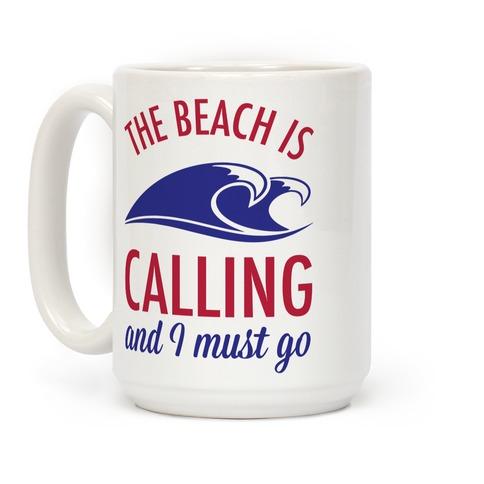 The Beach is Calling and I Must Go Coffee Mug