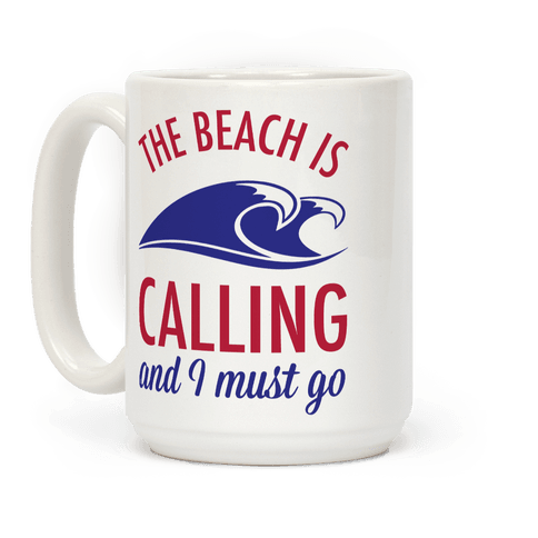 The Beach is Calling and I Must Go Coffee Mug
