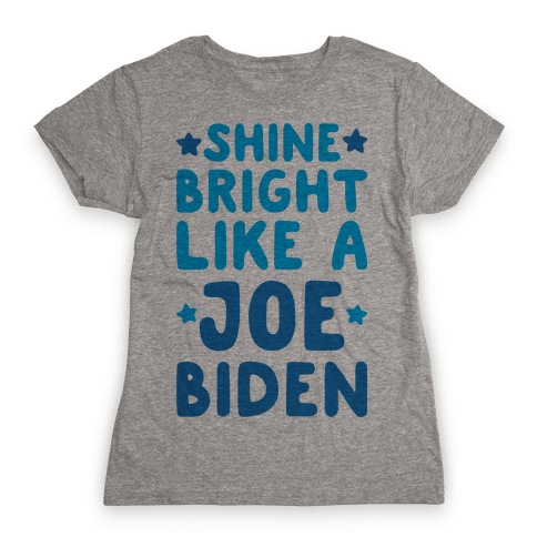 Shine Bright Like A Joe Biden Womens T-Shirt