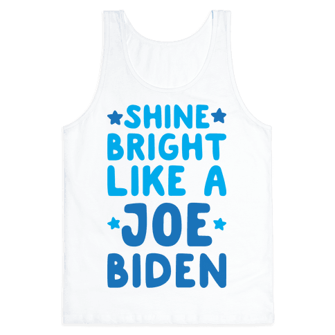 Shine Bright Like A Joe Biden Tank Top