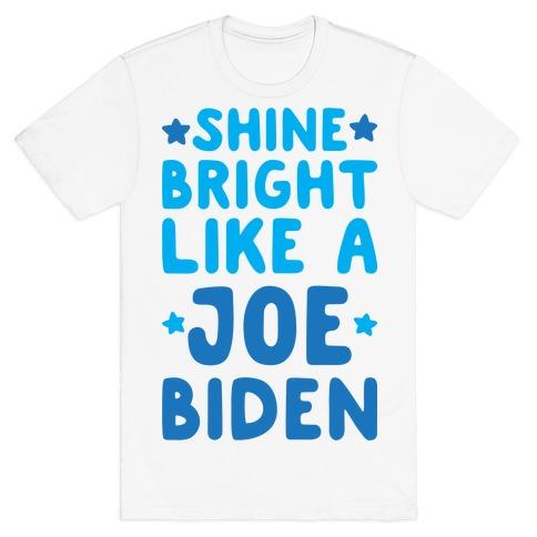 Shine Bright Like A Joe Biden T-Shirt