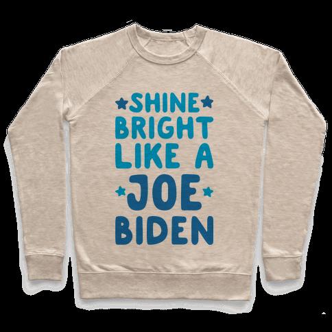 Shine Bright Like A Joe Biden Pullover