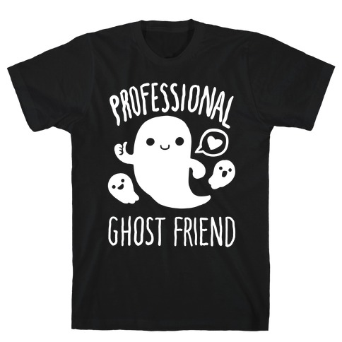 Professional Ghost Friend T-Shirt