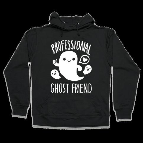 Professional Ghost Friend Hooded Sweatshirt