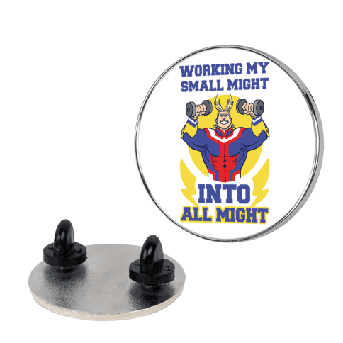 Working My Small Might Into All Might - My Hero Academia pin