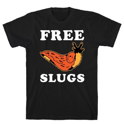 Free Slugs T-Shirt