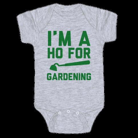 I'm a Ho for Gardening Baby Onesy