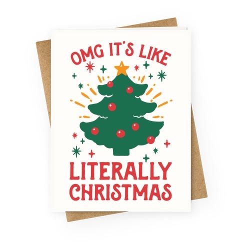 Omg It's Like Literally Christmas Greeting Card