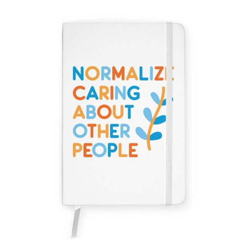 Normalize Caring About Other People Notebook
