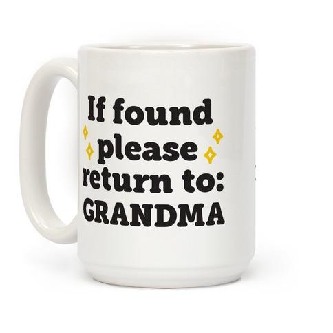 If Found Please Return To Grandma Coffee Mug