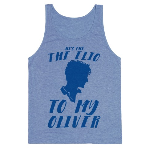 He's The Elio To My Oliver  Tank Top