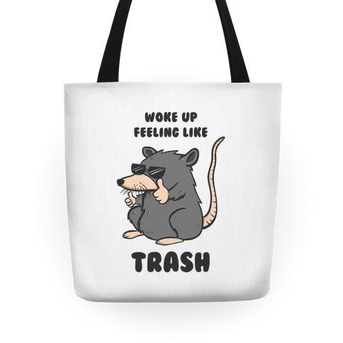 Woke Up Feeling Like Trash Tote