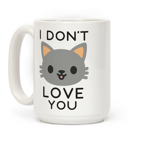 I Don't Love You Coffee Mug
