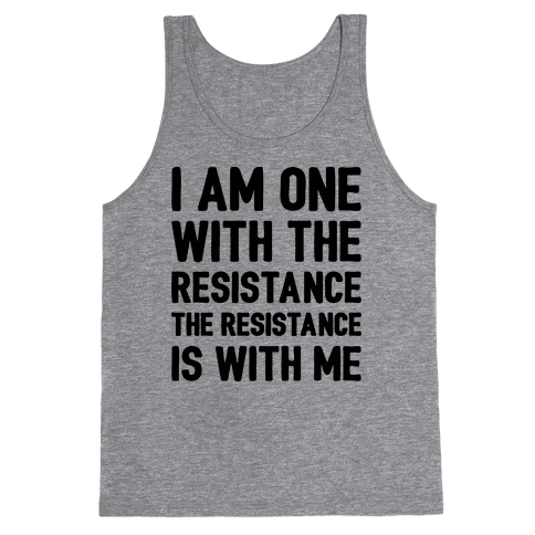 I Am One With The Resistance The Resistance Is With Me Parody  Tank Top
