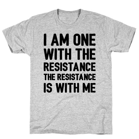 I Am One With The Resistance The Resistance Is With Me Parody  Mens T-Shirt