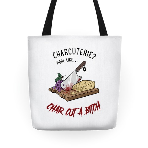 Charcuterie? More Like... Char-Cut-A-Bitch Tote
