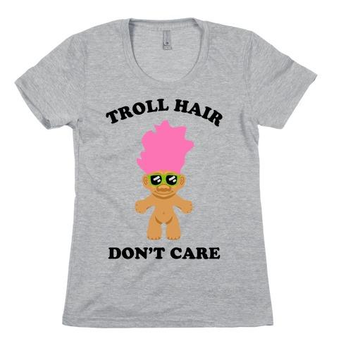 Troll Hair, Don't Care Womens T-Shirt