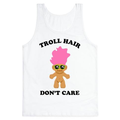 Troll Hair, Don't Care Tank Top
