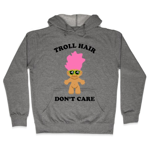 Troll Hair, Don't Care Hooded Sweatshirt