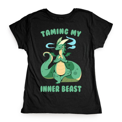 Taming My Inner Beast Womens T-Shirt