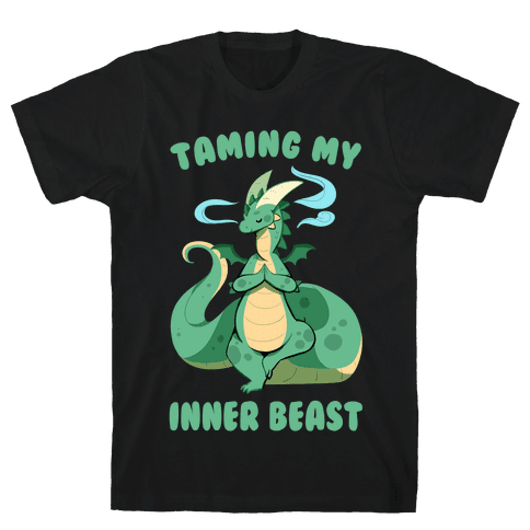 Taming My Inner Beast Mens T-Shirt