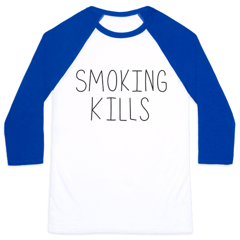 Smoking Kills  Baseball Tee