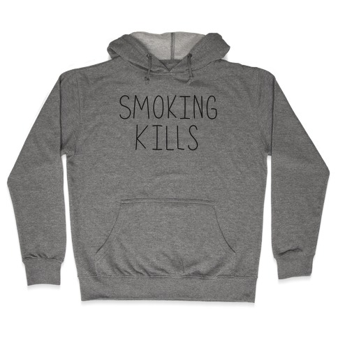 Smoking Kills Hooded Sweatshirt