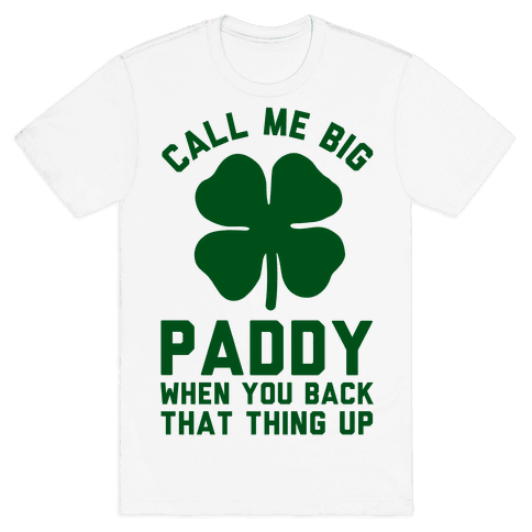 Call Me Big Paddy Mens T-Shirt