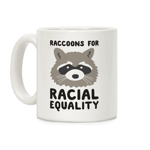 Raccoons For Racial Equality Coffee Mug
