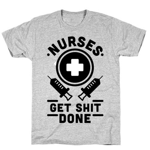 Nurses Get Shit Done T-Shirt