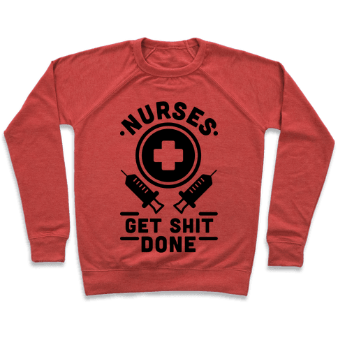 Nurses Get Shit Done Pullover