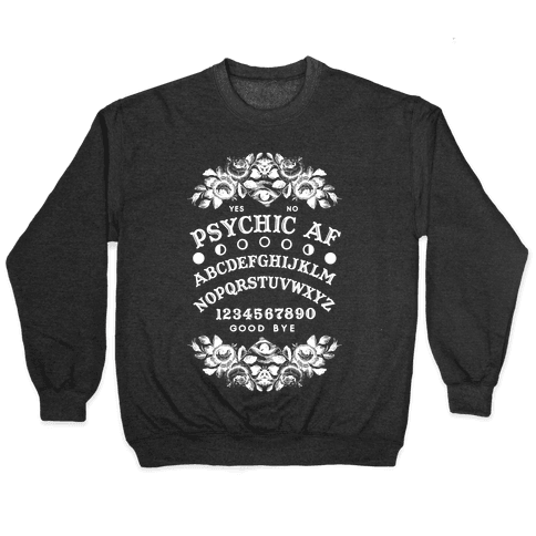 Psychic AF Ouija Board Pullover
