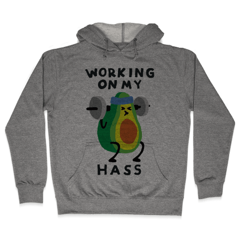 Working On My Hass Hooded Sweatshirt