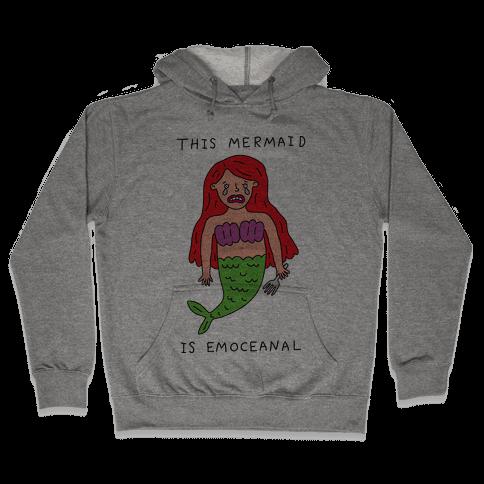 This Mermaid Is Emoceanal Hooded Sweatshirt