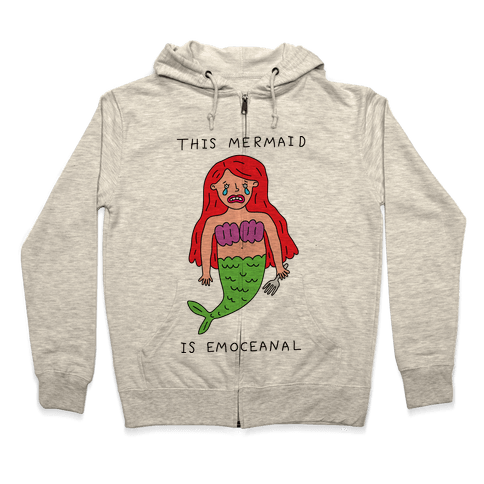 This Mermaid Is Emoceanal Zip Hoodie