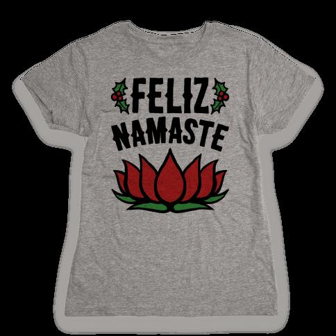 Feliz Namaste Parody  Womens T-Shirt
