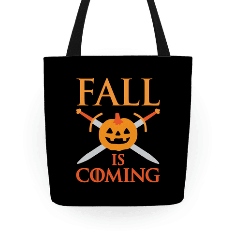 Fall Is Coming Parody Tote